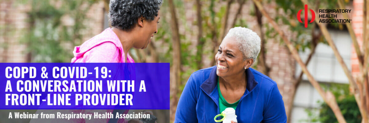 COVID-19 and COPD a conversation with a front-line provider