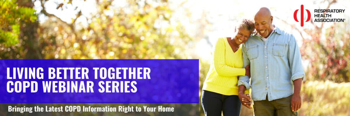 Living Better Together COPD Webinars