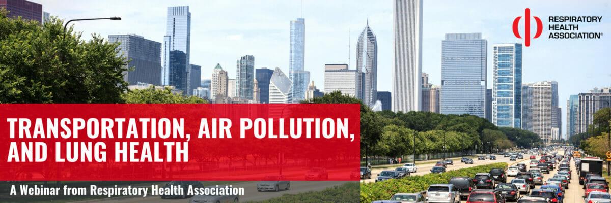 transportation, air pollution, and lung health webinar